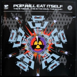 Pop Will Eat Itself - 'This Is The Day...'