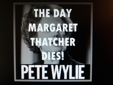 The Day Margaret Thatcher Dies by Pete Wylie